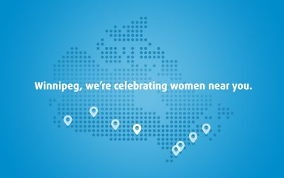 Winnipeg, we're celebrating women near you